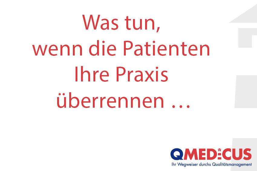 Wenn die Patienten Ihre Praxis überrennen ...